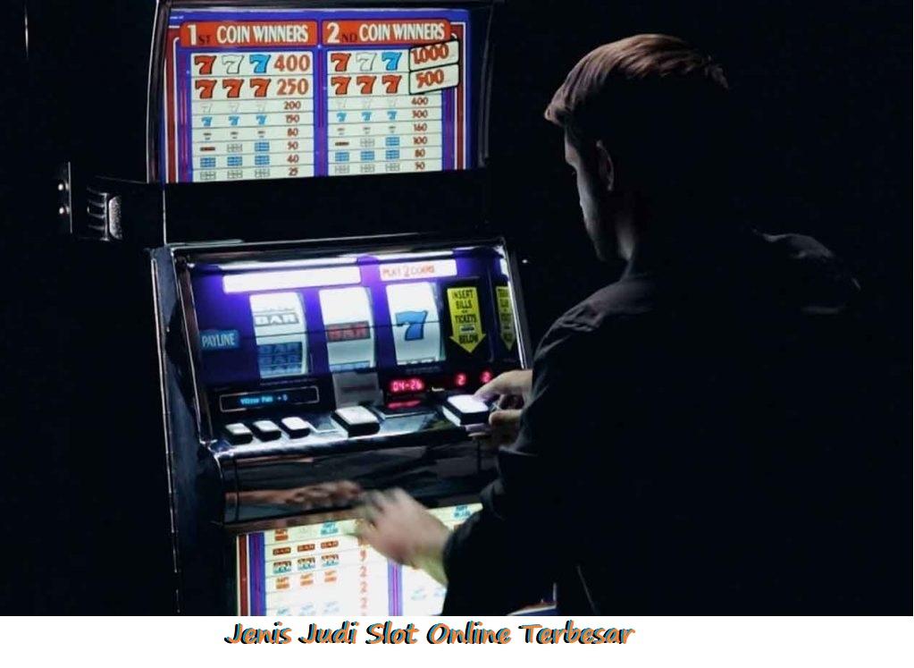 Jenis Judi Slot Online Terbesar