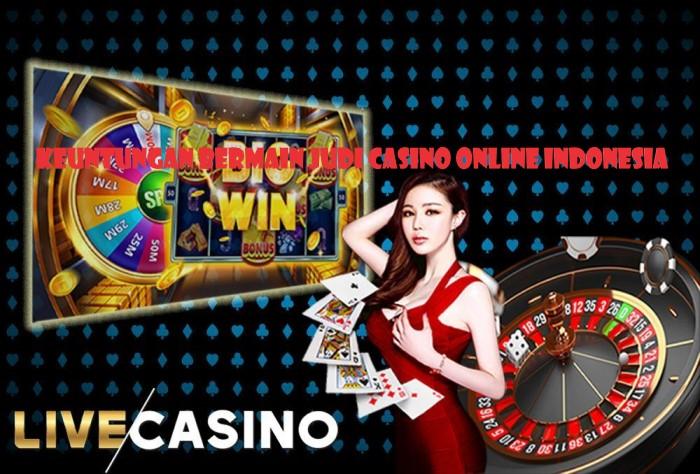 Keuntungan Bermain Judi Casino Online Indonesia